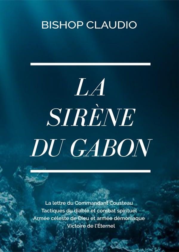La Sirène du Gabon: La lettre du commandant Cousteau - Tactiques du diable et combat spirituel - Armée céleste de Dieu et armée démoniaque - Victoire de l'Éternel