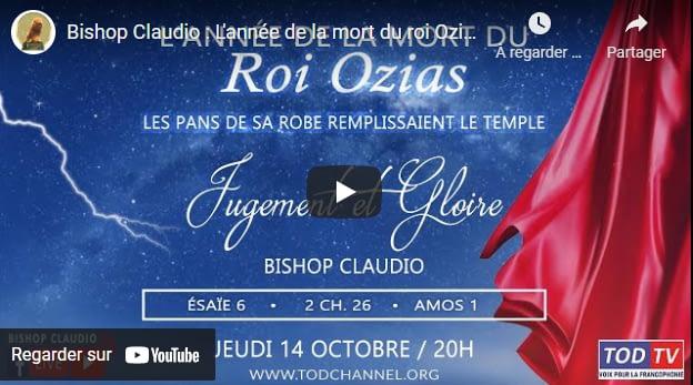 Bishop Claudio : L'année de la mort du roi Ozias, les pans de Sa robe remplissaient le Temple (És.6)